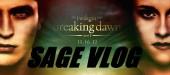 Sage Special: Breaking Dawn Part II Vlog