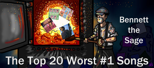 The top 20 worst number one songs bennett the sage for Top 20 house music