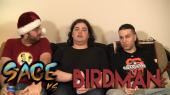Sage vs. Birdman