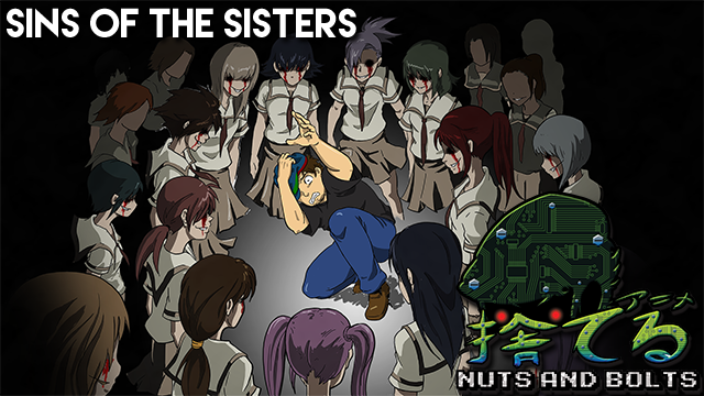 Nuts & Bolts: Sins of the Sisters